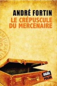 crepuscule-du-mercenaire-andre-fortin